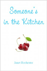 Someone's in the Kitchen - Janet Rochester